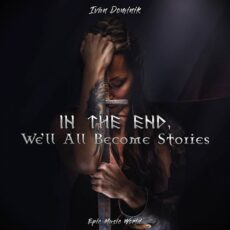 Epic Music World In the End, We'll All Become Stories