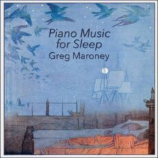 Greg Maroney Piano Music for Sleep