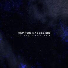 Hampus Naeselius It All Ends Now
