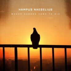 Hampus Naeselius Where Heroes Come to Die