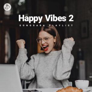 Happy Vibes 2 (Playlist)