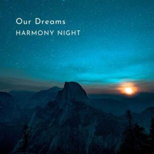 Harmony Night Our Dreams