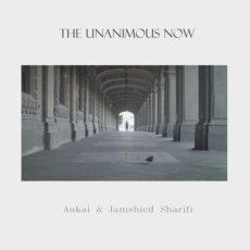 The Unanimous Now Aukai Jamshied Sharifi