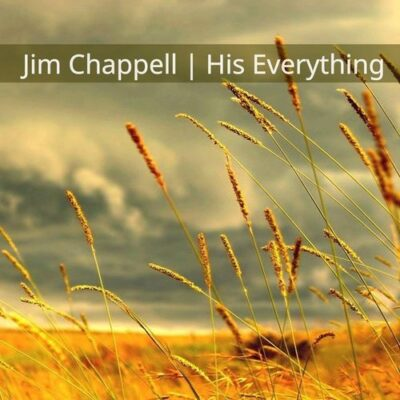 Jim Chappell His Everything