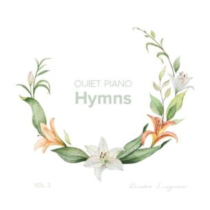 Kendra Logozar Quiet Piano Hymns, Vol. 2