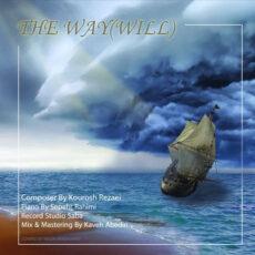 Kourosh Rezaei - The Way (Will)