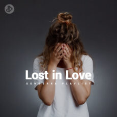 Lost in Love (Playlist)