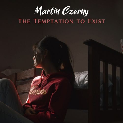 Martin Czerny The Temptation to Exist