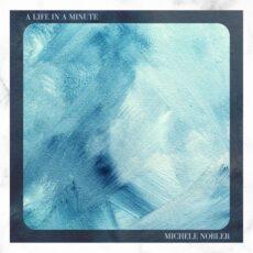 Michele Nobler A Life in a Minute