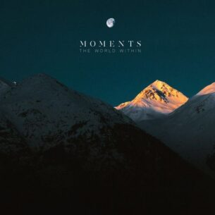 Moments The World Within