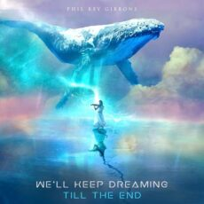 Phil Rey We'll Keep Dreaming Till The End