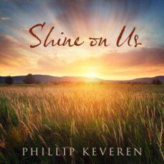 Phillip Keveren Shine on Us