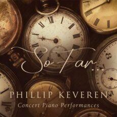 Phillip Keveren So Far... Concert Piano Performances