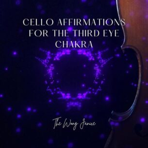 The Wong Janice Cello Affirmations for the Third Eye Chakra