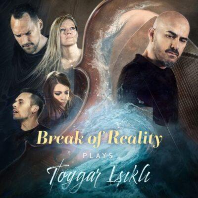 Toygar Işıklı Break of Reality Plays Toygar Işıklı