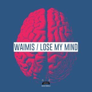 Waimis Lose My Mind