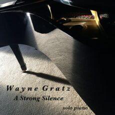 Wayne Gratz A Strong Silence
