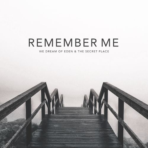 We Dream of Eden Remember me