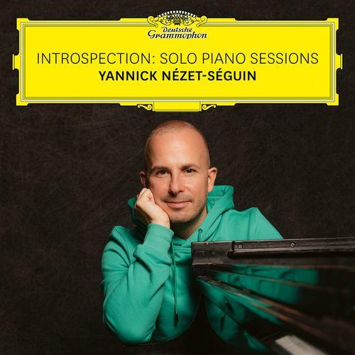 Yannick Nézet-Séguin Introspection: Solo Piano Sessions