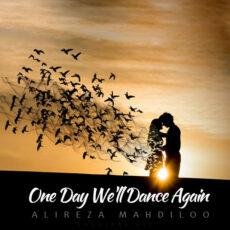 Alireza Mahdiloo - One Day We'll Dance Again