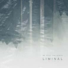 Be Still The Earth Liminal