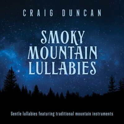 Craig Duncan Smoky Mountain Lullabies
