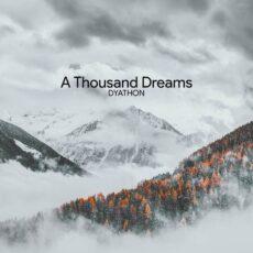 DYATHON A Thousand Dreams