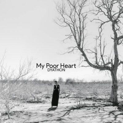 DYATHON My Poor Heart