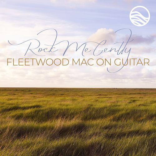 Erik Halbig Rock Me Gently: Fleetwood Mac on Guitar