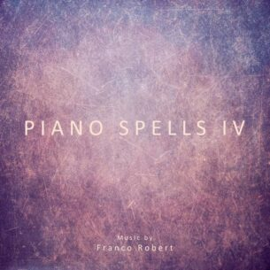 Franco Robert Piano Spells IV