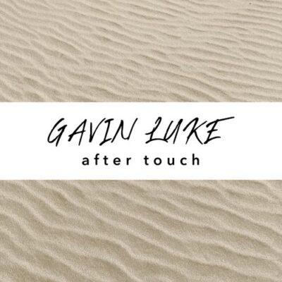 Gavin Luke After Touch