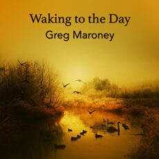 Greg Maroney Waking to the Day