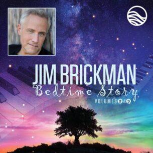 Jim Brickman Bedtime Story: Volumes Two & Three