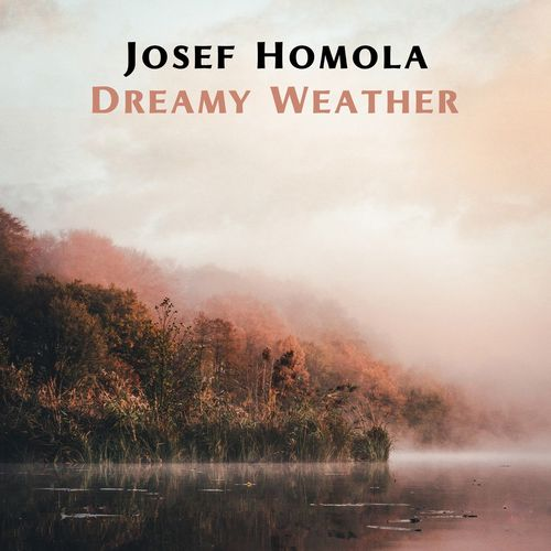 Josef Homola Dreamy Weather