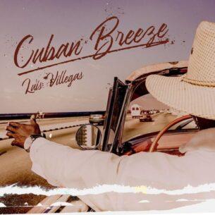 LUIS VILLEGAS Cuban Breeze