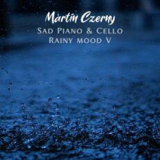 Martin Czerny Sad Piano & Cello Rainy Mood V