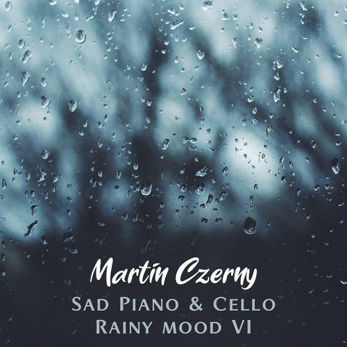 Martin Czerny Sad Piano & Cello Rainy Mood VI