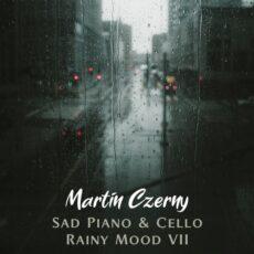 Martin Czerny Sad Piano & Cello Rainy Mood VII