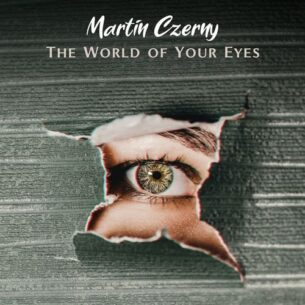 Martin Czerny The World of Your Eyes