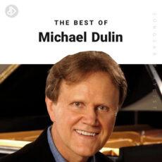 The Best Of Michael Dulin (Playlist)