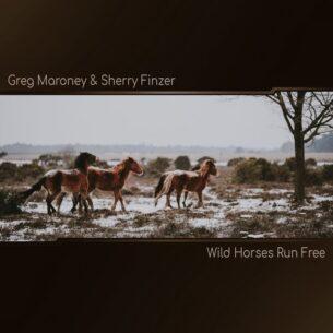 Sherry Finzer, Greg Maroney Wild Horses Run Free