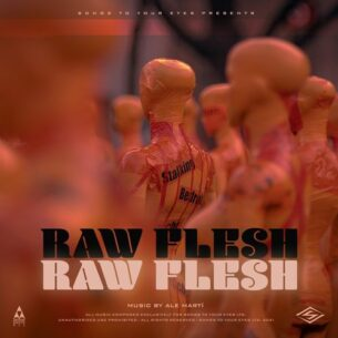 Songs To Your Eyes The Raw Flesh