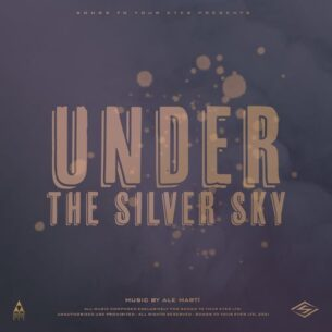 Songs To Your Eyes Under The Silver Sky