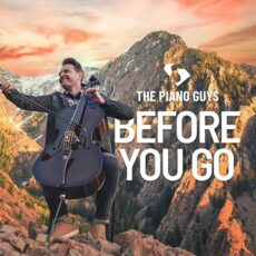 The Piano Guys Before You Go