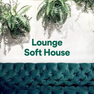 Lounge - Soft House (Playlist)