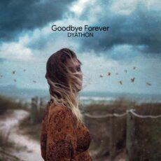 DYATHON Goodbye Forever