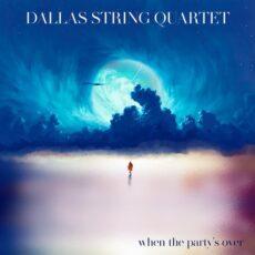 Dallas String Quartet When the Party's Over