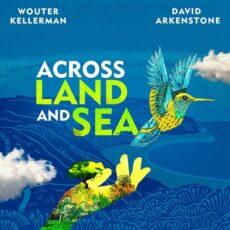 David Arkenstone, Wouter Kellerman Across Land and Sea