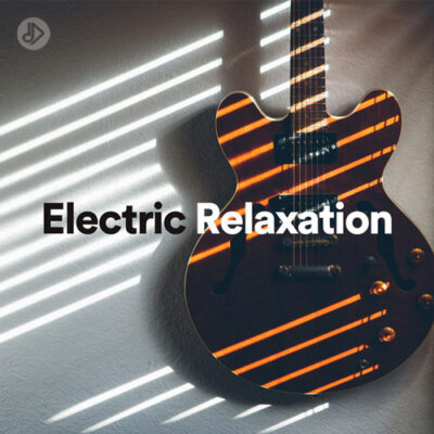 Electric Relaxation (Playlist)