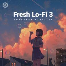 Fresh Lo-Fi 3 (Playlist)